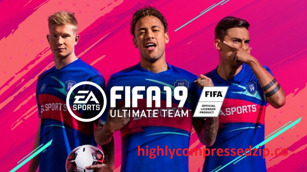 FIFA 19 Download Full Version Game Highly Compressed